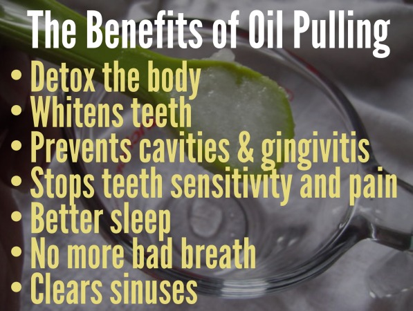 Now Oil Pulling offers countless health benefits. Not only does the oil cleanse your mouth and nasal cavity to reduce germ build up, it also detoxifies the major organs like kidneys and liver and helps regulated menstrual cycles, promotes sound sleep and reduces inflammation caused by arthritis.